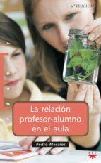 la relacion profesor-alumno en el aula-pedro morales-9788428814539
