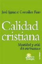 calidad cristiana: identidad y crisis del cristianismo-jose ignacio gonzalez faus-9788429316339