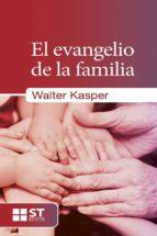 el evangelio de la familia (ebook) walter kasper 9788429321739