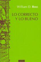 lo correcto y lo bueno (2ª ed.) william d. ross 9788430119639