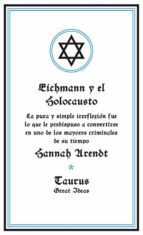 eichmann y el holocausto (great ideas) hannah arendt 9788430600939