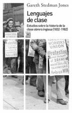 lenguajes de clase: estudios sobre la historia de la clase obrera a inglesa (21832-1982)-9788432306839