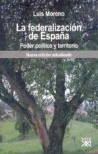 la federalizacion de españa: poder politico luis moreno fernandez 9788432312939