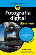fotografia digital para dummies julie adair king 9788432903939
