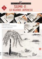 sumi e: la aguada japonesa: 8 ejercicios paso a paso 9788434227439
