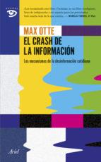 el crash de la informacion: los mecanismo de la desinformacion cotidiana max otte 9788434417939