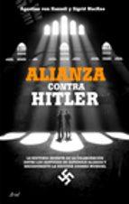 alianza contra hitler: la historia secreta de la colaboracion de los servicios de espionaje aliados y nazis durante la segunda   guerra mundial-agostino von hasell-9788434453739