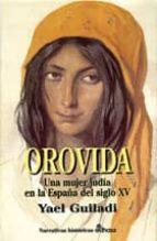 orovida: una mujer judia en la españa del siglo xv-yael guiladi-9788435006439