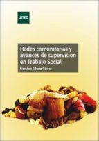redes comunitarias y avances de supervisión en trabajo social (ebook)-francisco gomez gomez-9788436270839