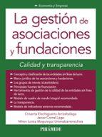 la gestion de asociaciones y fundaciones: calidad y transparencia crisanta elechiguerra arrizabalaga 9788436834239