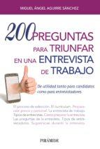 200 preguntas para triunfar en una entrevista de trabajo-miguel angel aguirre sanchez-9788436838039