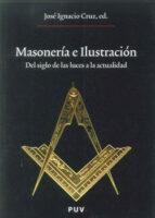 masoneria e ilustracion: del siglo de las luces a la actualidad jose ignacio (ed.) cruz 9788437080239