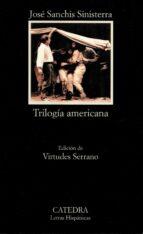 trilogia americana jose sanchis sinisterra 9788437612539