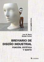 breviario de diseño industrial: funcion, estetica y gusto joan m. marin rosalia torrent 9788437635439