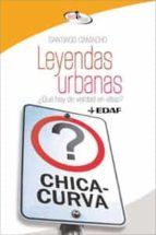 leyendas urbanas ¿que hay de verdad en ellas?-santiago camacho-9788441421639
