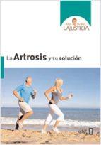 la artrosis y su solucion-ana maria lajusticia-9788441427839