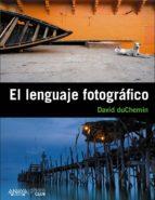 (pe) el lenguaje fotografico david duchemin 9788441531239