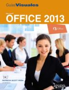 office 2013 (guias visuales) patricia scott peña 9788441533639