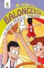 mi primer libro de baloncesto del real madrid: un recorrido de la a a la z para aprender baloncesto-diego moldes gonzalez-9788444163239