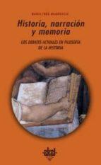 historia, narracion y memoria: debates actuales en filosofia de l a historia maria ines mudrovcic 9788446020639