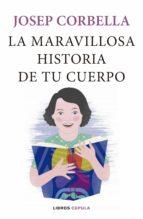 la maravillosa historia de tu cuerpo (ebook)-josep corbella-9788448024239