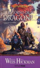 el retorno de los dragones (cronicas dragonlance 1)-margaret weis-tracy hickman-9788448038939