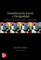estratificacion social y desigualdad: el conflicto de clase en pe rspectiva historica, comparada y global (5ª ed.) harold r. kerbo 9788448137939