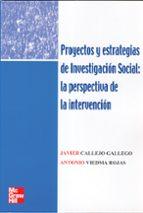 proyectos y estrategias de investigacion social: la perspectiva j. callejo a. viedma 9788448146139