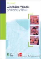 osteopatia visceral: fundamentos y tecnicas-eric hebgen-9788448198039