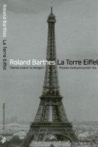 la torre eiffel: textos sobre la imagen roland barthes 9788449310539
