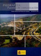 piedrafita: puentes de comunicacion (viii edicion 2003. premio in ternacional puente de alcantara) 9788449807039