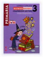 llengua catalana 3. destreses basiques. comprensio lectora 9788466119139