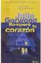 rompere tu corazon-julie garwood-9788466615839