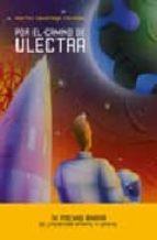 por el camino de ulectra (iv premio anaya de literatura infantil y juvenil)-martin casariego cordoba-9788466762939