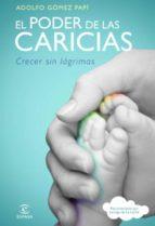 el poder de las caricias (ebook)-adolfo gomez papi-9788467038439