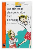 las princesas siempre andan bien peinadas-m.b. brozon-9788467501339