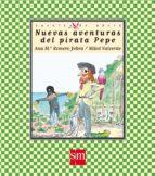 nuevas aventuras del pirata pepe ana maria romero 9788467511239
