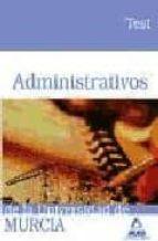 ADMINISTRATIVOS DE LA UNIVERSIDAD DE MURCIA. TEST