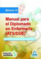 MANUAL PARA EL DIPLOMADO EN ENFERMERIA (ATS/DUE). MODULO IV. ATEN CION ESPECIALIZADA Y URGENCIAS