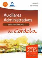 AUXILIARES ADMINISTRATIVOS DEL AYUNTAMIENTO DE CÓRDOBA. TEMARIO. VOLUMEN 1