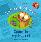 El libro de Cat and mouse: come to my house! autor STEPHANE HUSAR DOC!