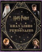 el gran libro de los personajes de harry potter-jody revenson-9788467920239