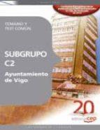 SUBGRUPO C2 AYUNTAMIENTO DE VIGO. TEMARIO Y TEST COMUN