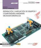 (uf0863) manual. reparación y ampliación de equipos y componentes hardware microinformáticos. certificados de 9788468197739