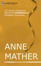 un novio millonario - pecados inocentes (ebook)-anne mather-9788468721439