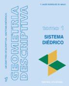 geometria descriptiva tomo i. sistema diedrico-francisco  javier rodriguez de abajo-9788470633539