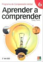 aprender a comprender 6 (programa de comprension verbal) 2ª eso 8 2ª ed) 9788472782839