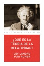 ¿que es la teoria de la relatividad? levy landau y. rumer 9788476002339
