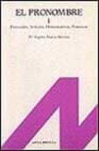 el pronombre 1: personales, articulos, demostrativos, posesivos, etc. (t.1) maria angeles alvarez martinez 9788476350539