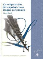 la adquisicion del español como lengua extranjera marta baralo 9788476353639